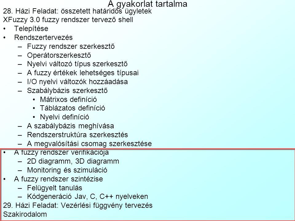 Rendszertervezés 7 Szabálybázis meghívása (Available Rulebases): Edit| New rulebase call menüvel: Szabálybázis kiválasztása: MyFirstRuleBase Create gombra a szabálybázis megjelenik a rendszerstruktúra diagrammon Rendszerstruktúra (System Structure) szerkesztése: egérhúzással összekötögetni: -Az inputokat a szabálybázisok bemenő változóival -Szabálybázisközi intermedier változókat -Szabálybázist az output változóval A rendszermegvalósítási csomag szerkesztése (XFpkg): a package szerkesztő eszköz -Aktuális csomag kijelölése az Available Packages ablakban: XFL -Design| Edit Package menüvel megnyílik az XFpkg package szerkesztő.A package részei: -Name: package név -Unary/Binary functions: egy/kétváltozós operátotok -Membership functions: tagságfüggvények -Defuzzification: defuzzifikáció -A package elemeinek definíciója: -Name: elem neve, Alias: álneve(i) -Parameters: elem paraméterei -Java, C, C++: elem programkódjai -Derivative: elsőrendű parciális deriváltjának kódja Java-ban, szimulációhoz katt húz