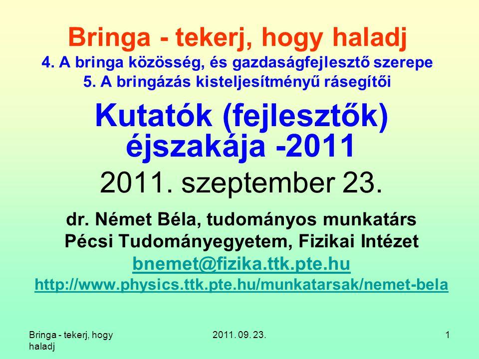 Bringa - tekerj, hogy haladj 2011. 09. 23.1 Bringa - tekerj, hogy haladj 4.