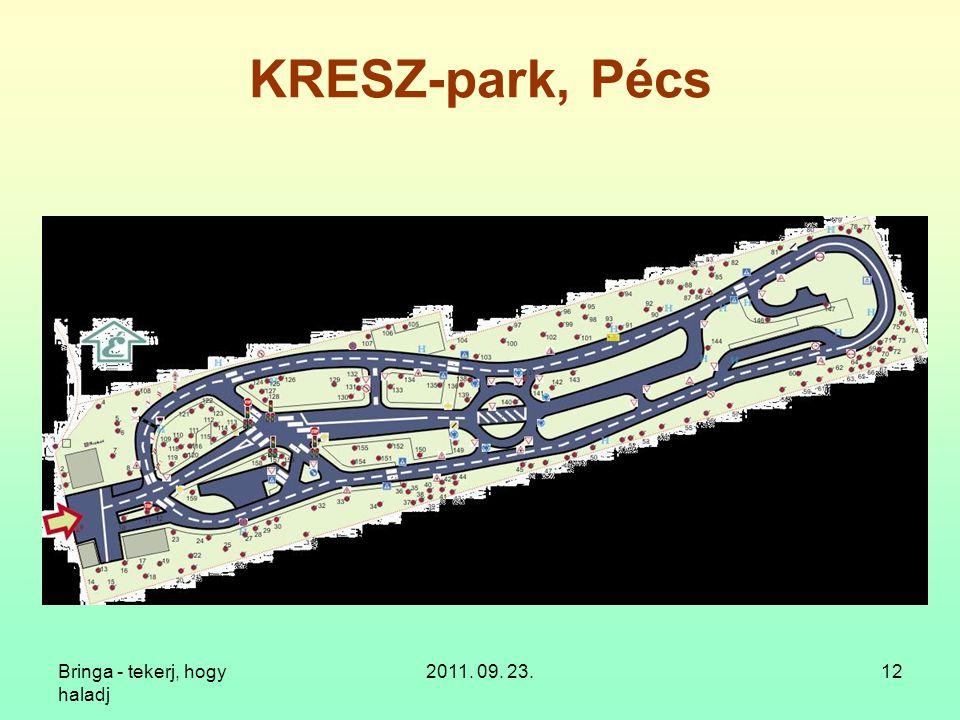 Bringa - tekerj, hogy haladj 2011. 09. 23.12 KRESZ-park, Pécs