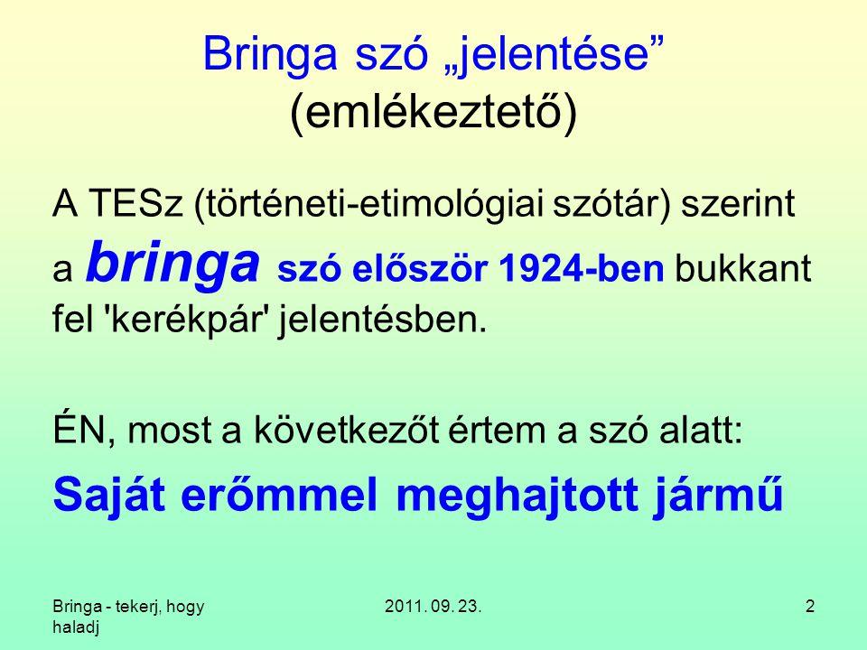 Bringa - tekerj, hogy haladj 2011.09. 23.3 4. A bringa közösség, és gazdaságfejlesztő szerepe 13.