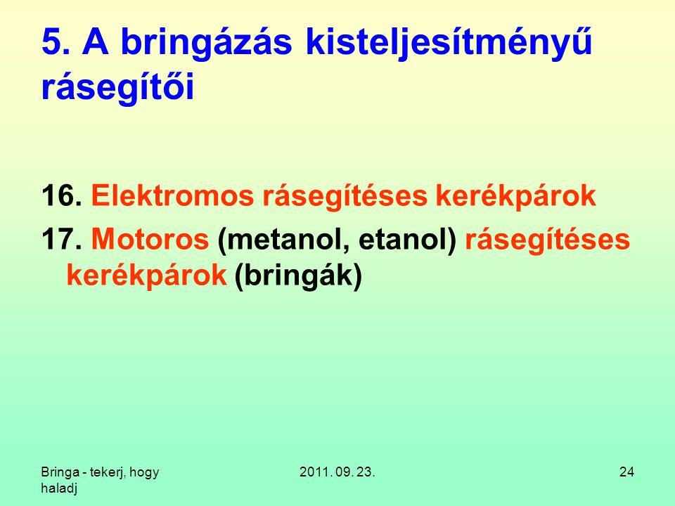 Bringa - tekerj, hogy haladj 2011. 09. 23.24 5. A bringázás kisteljesítményű rásegítői 16.