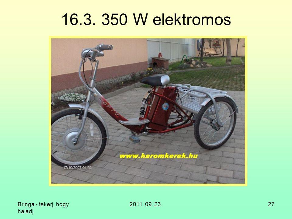 Bringa - tekerj, hogy haladj 2011. 09. 23.27 16.3. 350 W elektromos