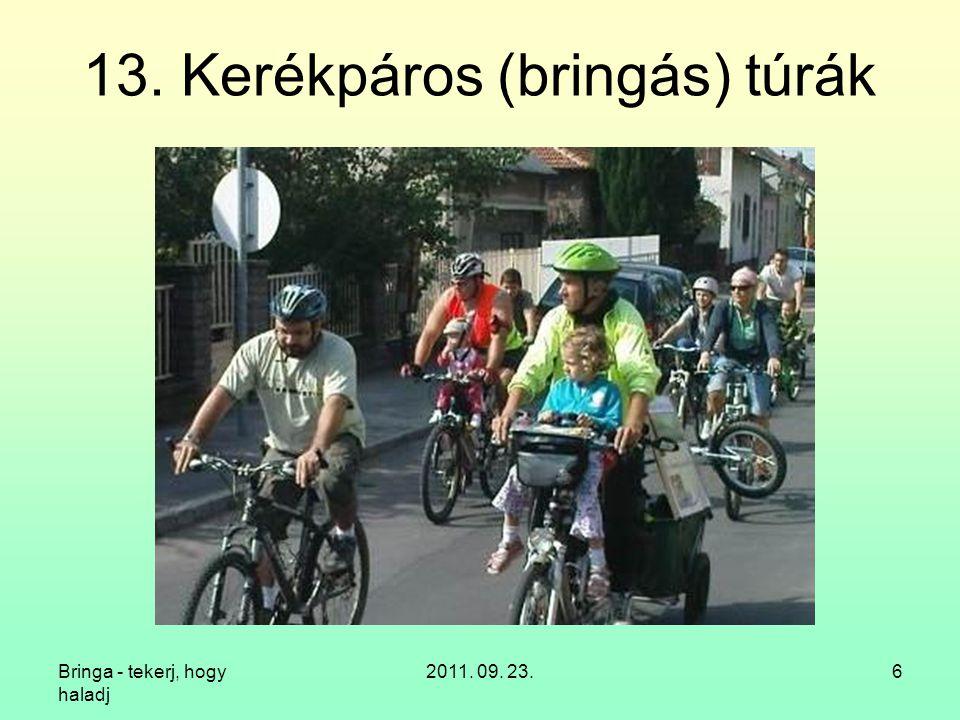 Bringa - tekerj, hogy haladj 2011. 09. 23.6 13. Kerékpáros (bringás) túrák
