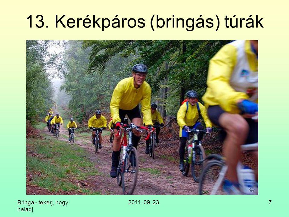 Bringa - tekerj, hogy haladj 2011. 09. 23.7 13. Kerékpáros (bringás) túrák