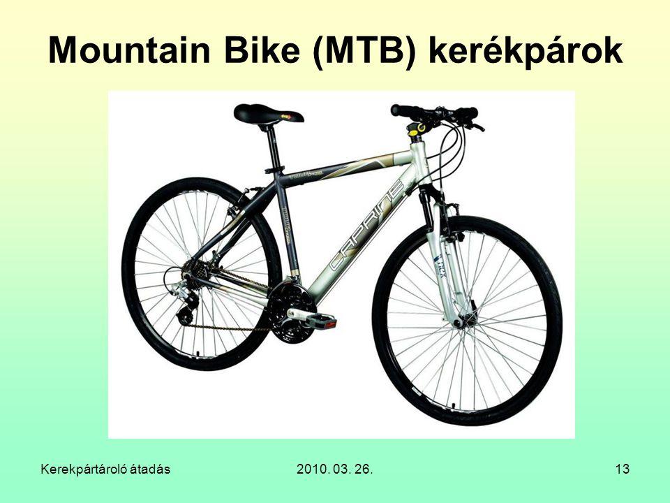 Kerekpártároló átadás2010. 03. 26.13 Mountain Bike (MTB) kerékpárok