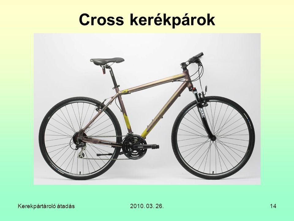 Kerekpártároló átadás2010. 03. 26.14 Cross kerékpárok