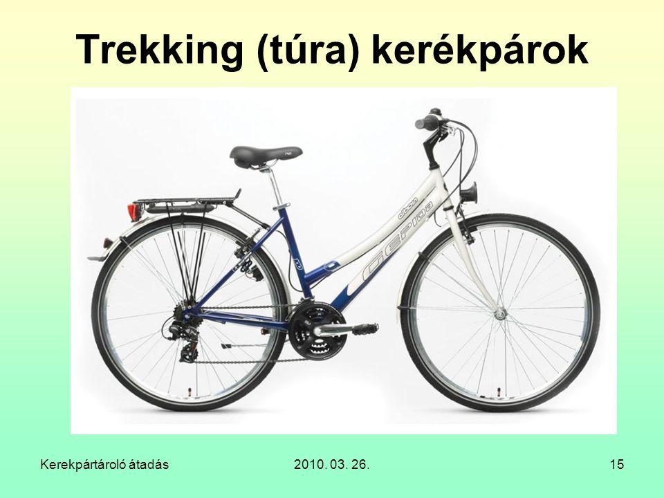Kerekpártároló átadás2010. 03. 26.15 Trekking (túra) kerékpárok