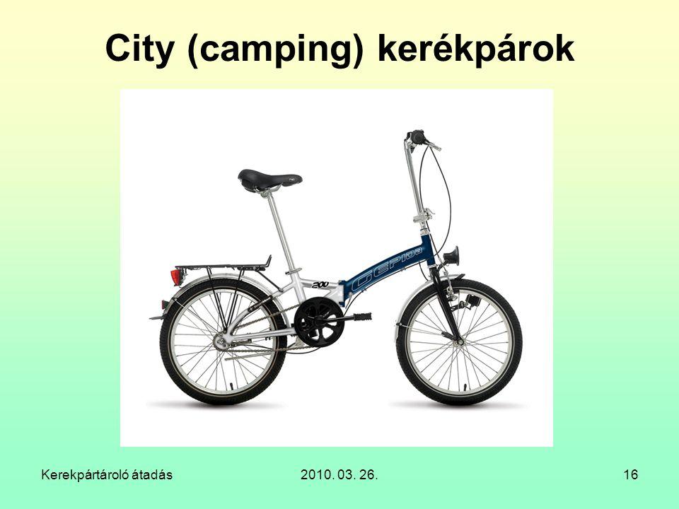 Kerekpártároló átadás2010. 03. 26.16 City (camping) kerékpárok