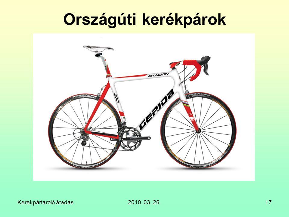 Kerekpártároló átadás2010. 03. 26.17 Országúti kerékpárok
