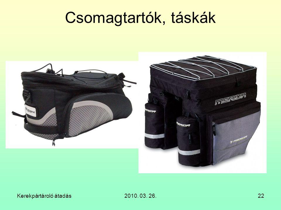 Kerekpártároló átadás2010. 03. 26.22 Csomagtartók, táskák