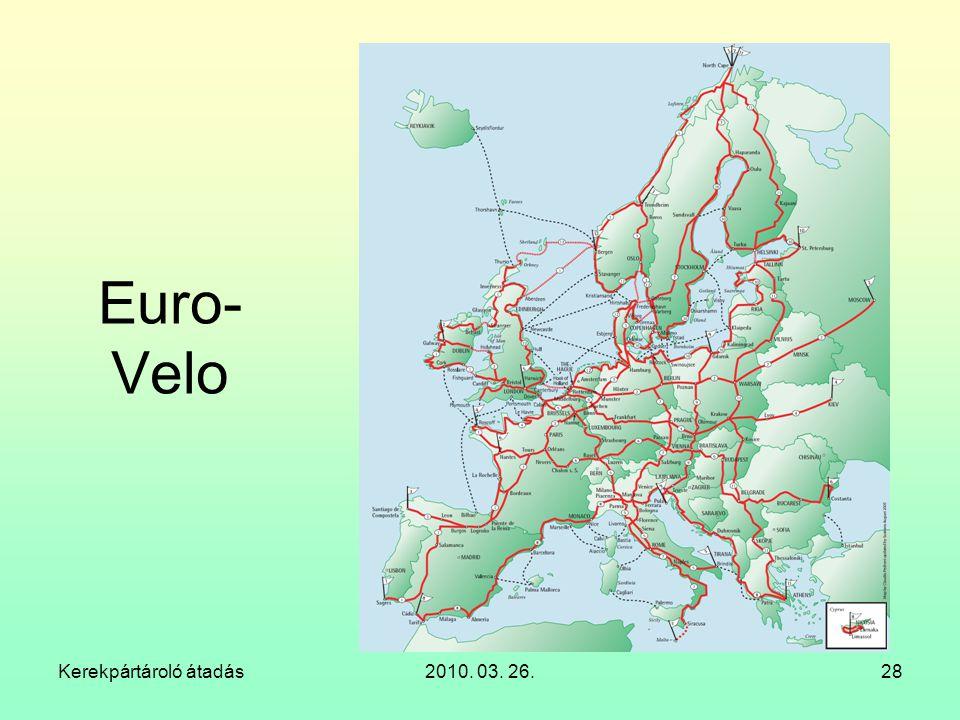 Kerekpártároló átadás2010. 03. 26.28 Euro- Velo
