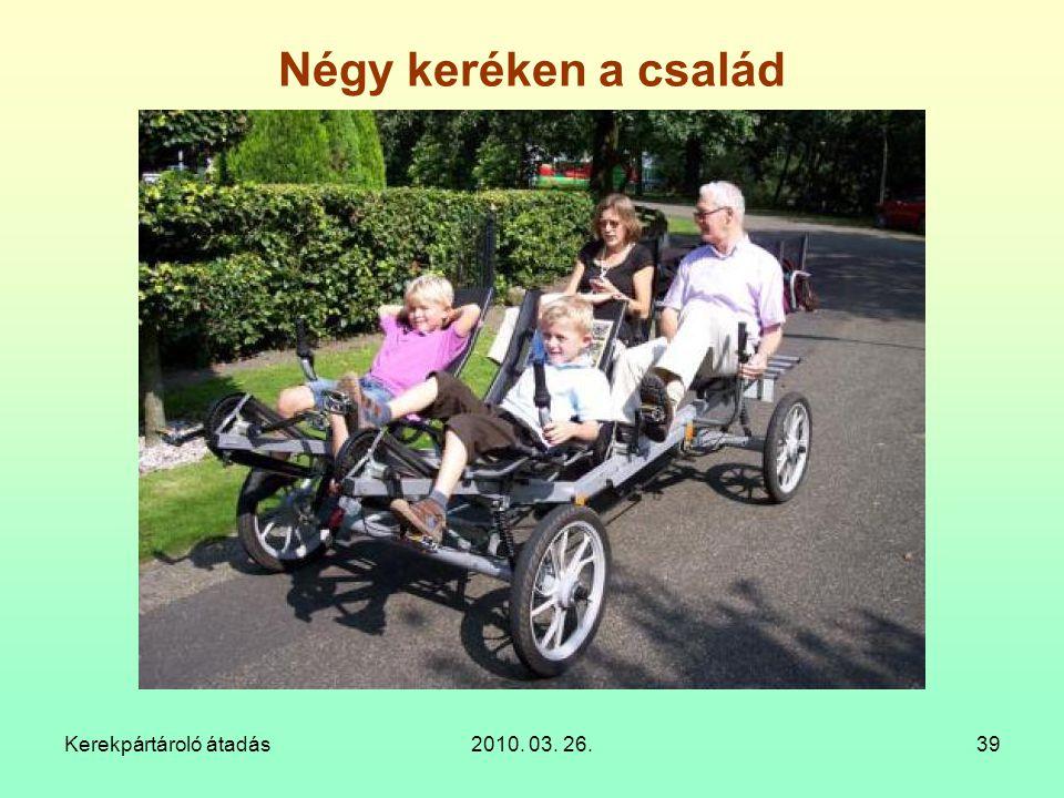 Kerekpártároló átadás2010. 03. 26.39 Négy keréken a család