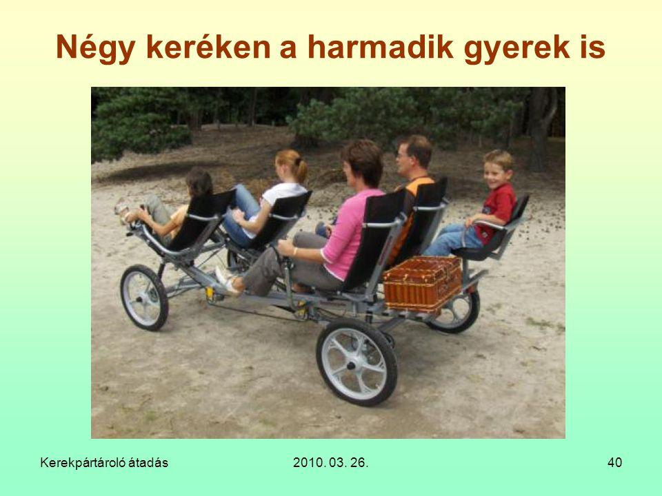 Kerekpártároló átadás2010. 03. 26.40 Négy keréken a harmadik gyerek is