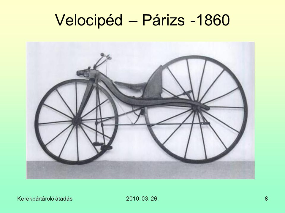 Kerekpártároló átadás2010. 03. 26.8 Velocipéd – Párizs -1860