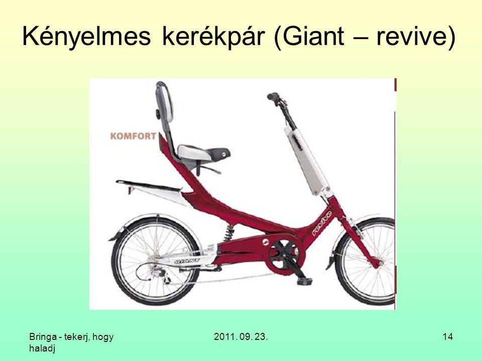 Bringa - tekerj, hogy haladj 2011. 09. 23.14 Kényelmes kerékpár (Giant – revive)