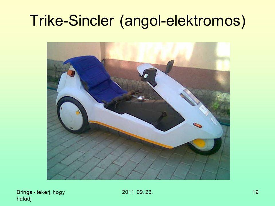 Bringa - tekerj, hogy haladj 2011. 09. 23.19 Trike-Sincler (angol-elektromos)