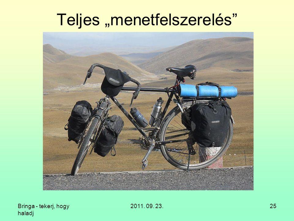 """Bringa - tekerj, hogy haladj 2011. 09. 23.25 Teljes """"menetfelszerelés"""""""