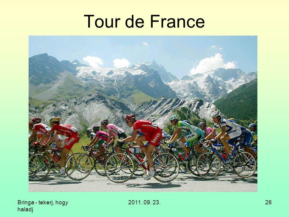 Bringa - tekerj, hogy haladj 2011. 09. 23.26 Tour de France