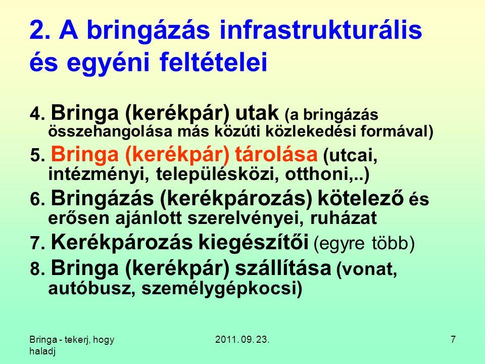Bringa - tekerj, hogy haladj 2011. 09. 23.7 2. A bringázás infrastrukturális és egyéni feltételei 4. Bringa (kerékpár) utak (a bringázás összehangolás