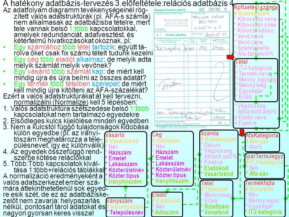 A hatékony adatbázis-tervezés 3.előfeltétele: relációs adatbázis rendszer 3 Két tábla rekordjai közti reláció számossága elvileg háromféle lehet:1:1 pl.