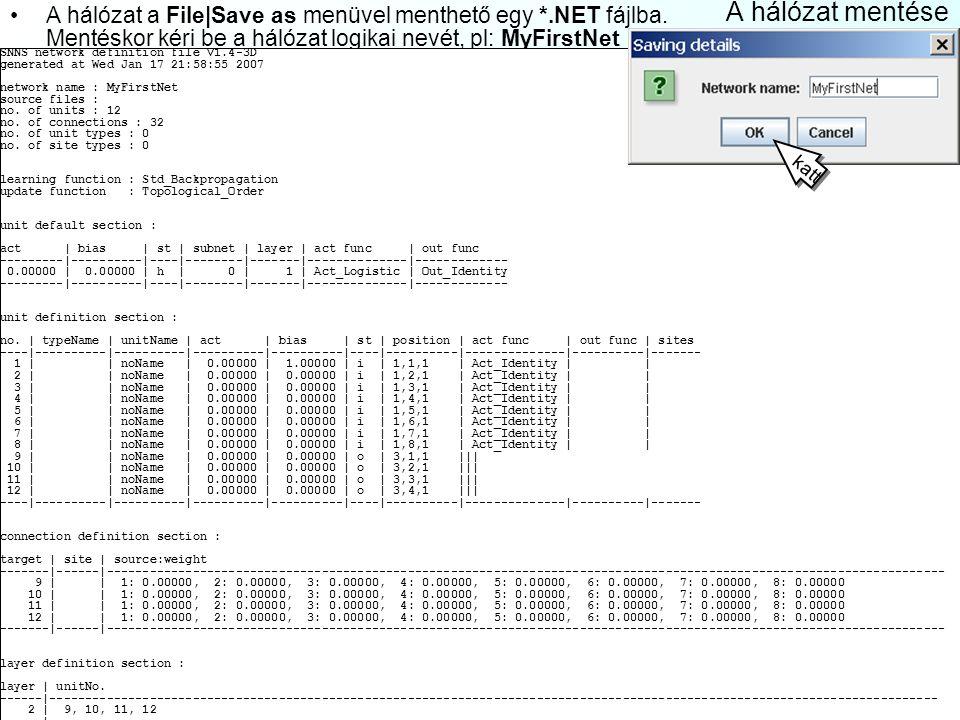 Hálózati paraméter beállítások A View|Display settings-ben állítjuk a mezők és a csatolások nézetét: General fül: általános kinézet: –Grid size: a szomszédos neuronok közti táv pixelben –Subnet: hálózatrész azonosító (pl.