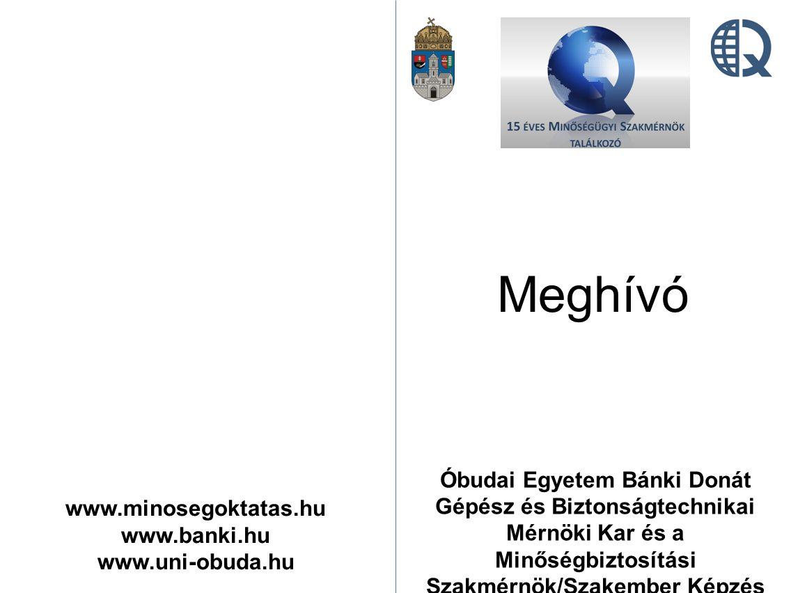 Meghívó www.minosegoktatas.hu www.banki.hu www.uni-obuda.hu Óbudai Egyetem Bánki Donát Gépész és Biztonságtechnikai Mérnöki Kar és a Minőségbiztosítás