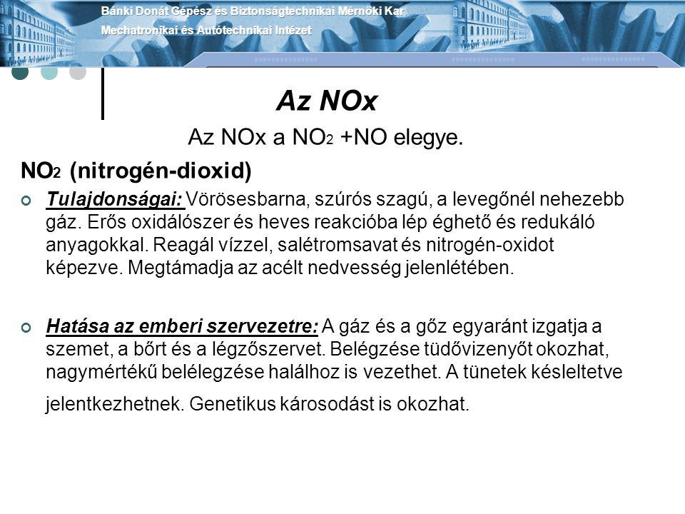 Az NOx Az NOx a NO 2 +NO elegye. NO 2 (nitrogén-dioxid) Tulajdonságai: Vörösesbarna, szúrós szagú, a levegőnél nehezebb gáz. Erős oxidálószer és heve