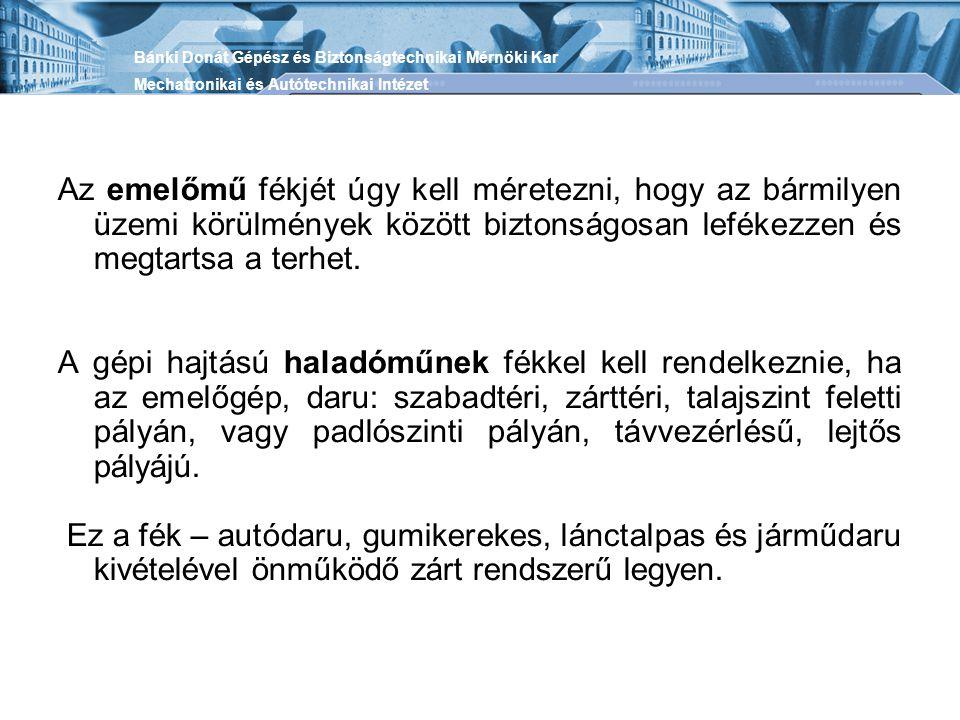 E vizsgálatok közé tartoznak a következők: Szerkezeti vizsgálat - 1-4 havonta kell végezni.