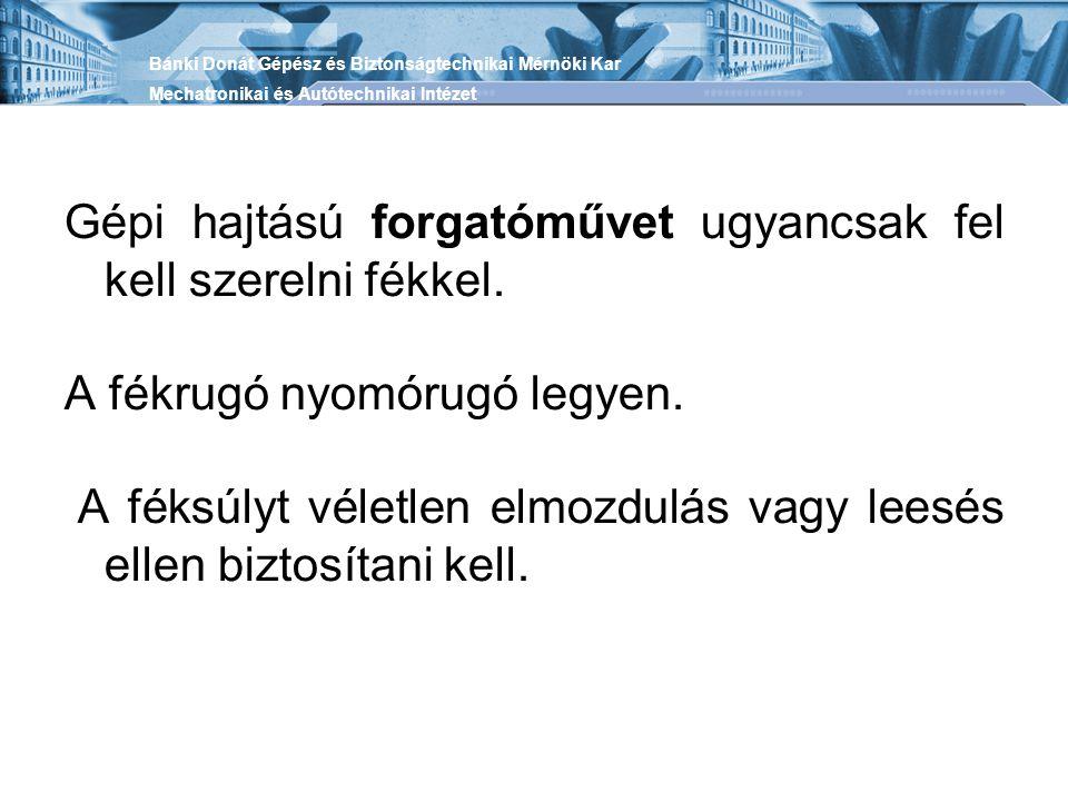 Daruk biztonságos üzemeltetése az Emelőgépek Biztonsági Szabályzatának követelményei szerint.