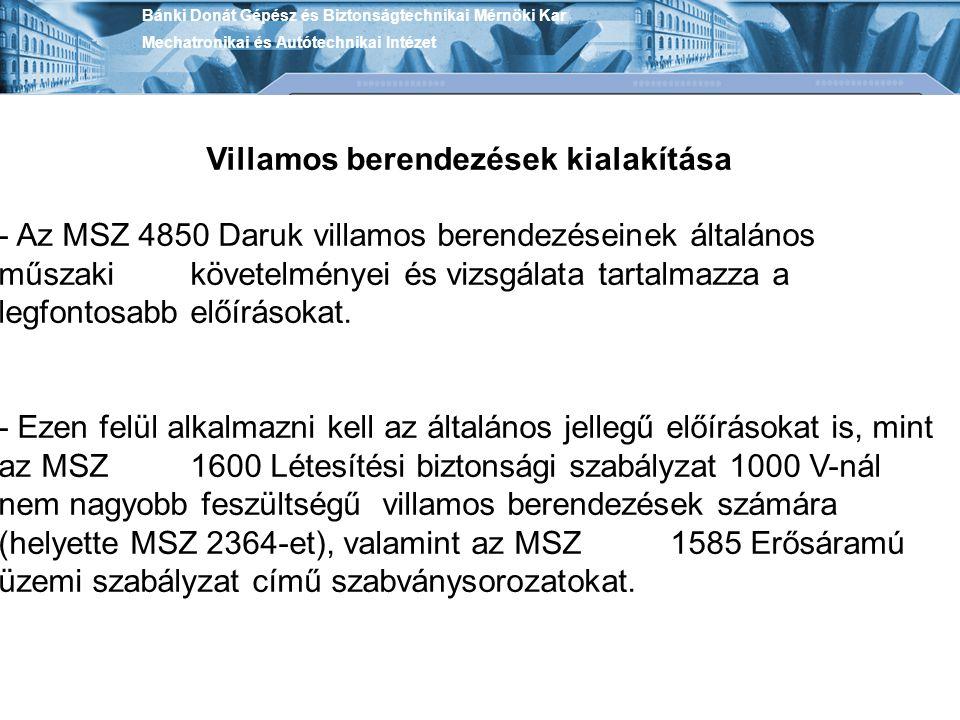 Bánki Donát Gépész és Biztonságtechnikai Mérnöki Kar Mechatronikai és Autótechnikai Intézet Villamos berendezések kialakítása - Az MSZ 4850 Daruk vill