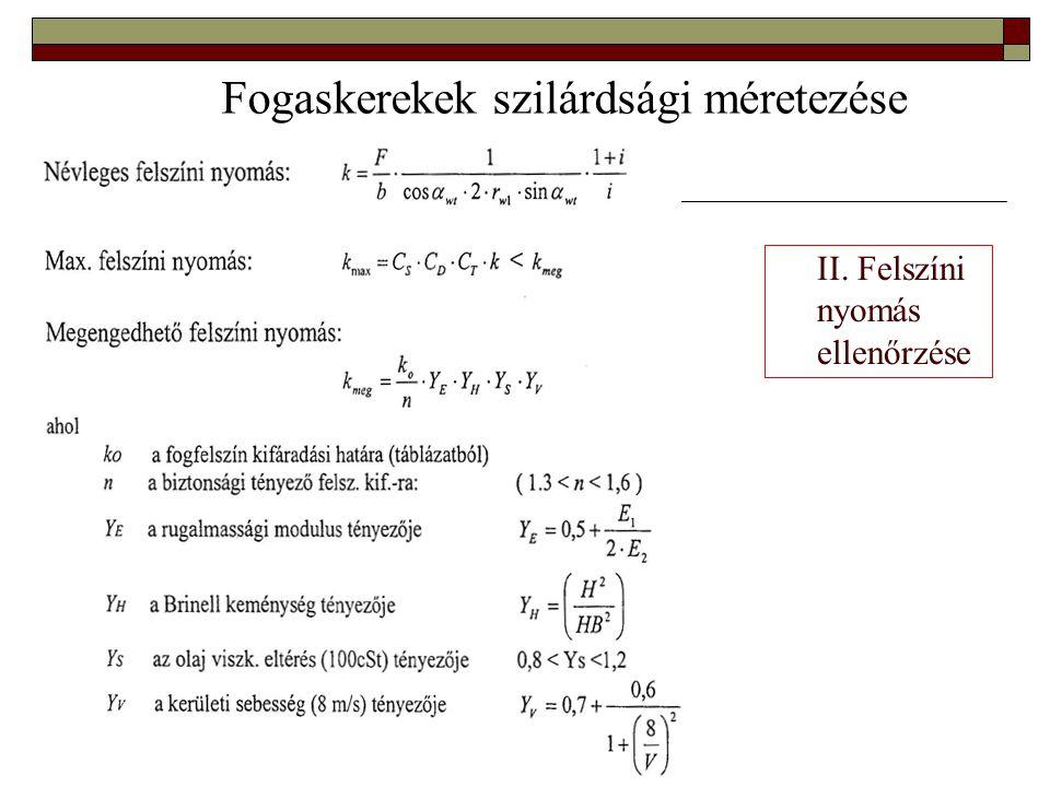 II. Felszíni nyomás ellenőrzése Fogaskerekek szilárdsági méretezése