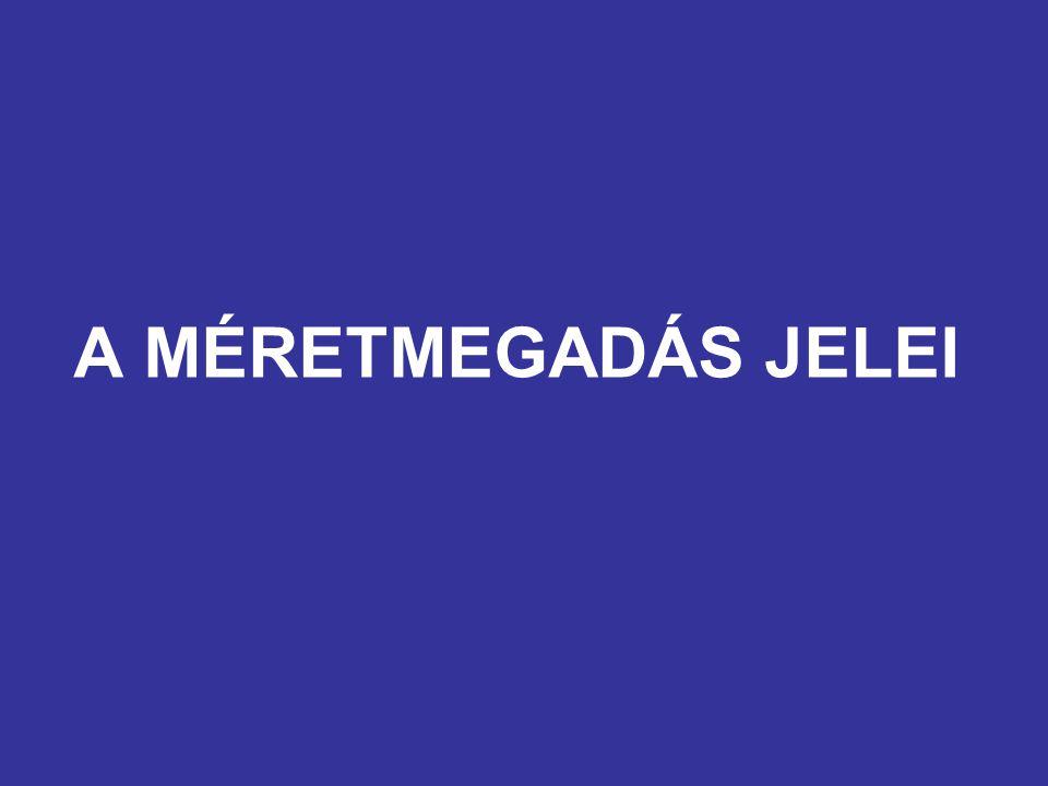 A MÉRETMEGADÁS JELEI