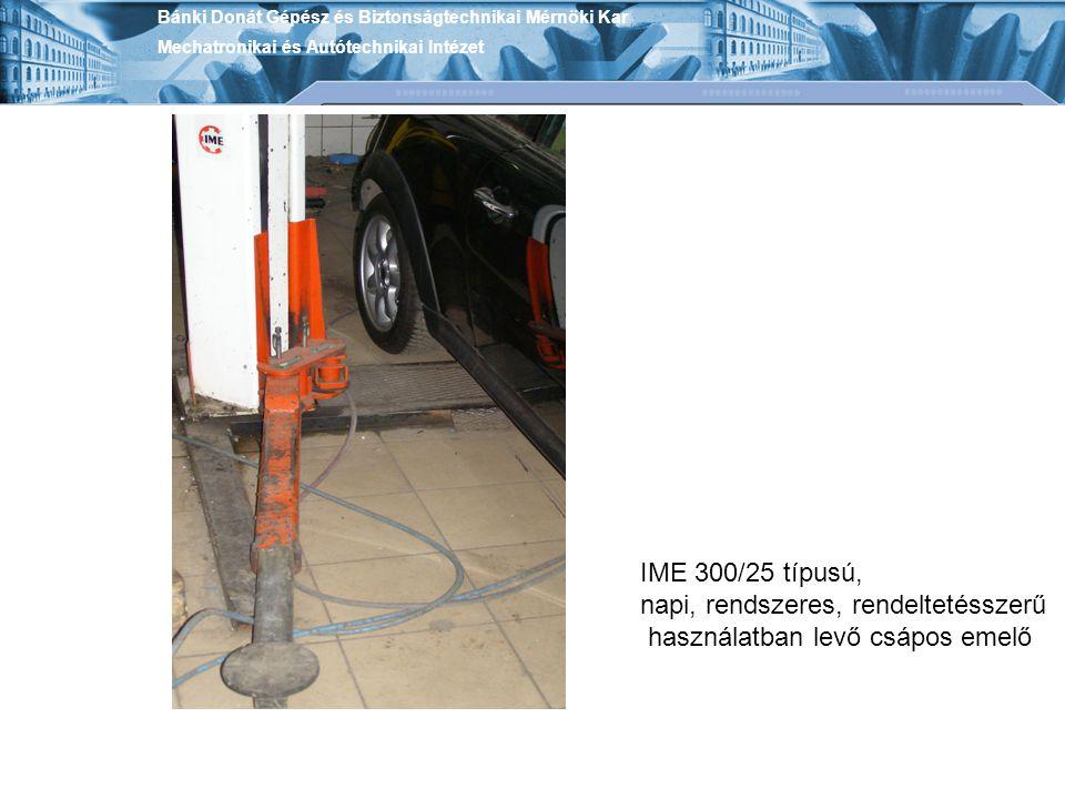 Bánki Donát Gépész és Biztonságtechnikai Mérnöki Kar Mechatronikai és Autótechnikai Intézet IME 300/25 típusú, napi, rendszeres, rendeltetésszerű használatban levő csápos emelő