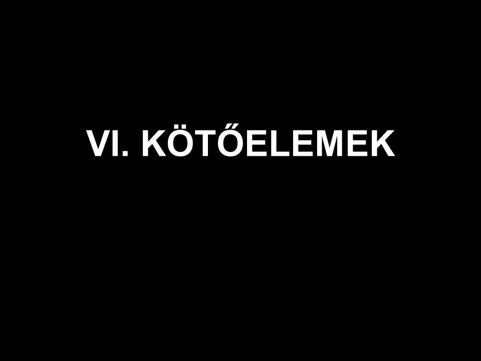 VI. KÖTŐELEMEK