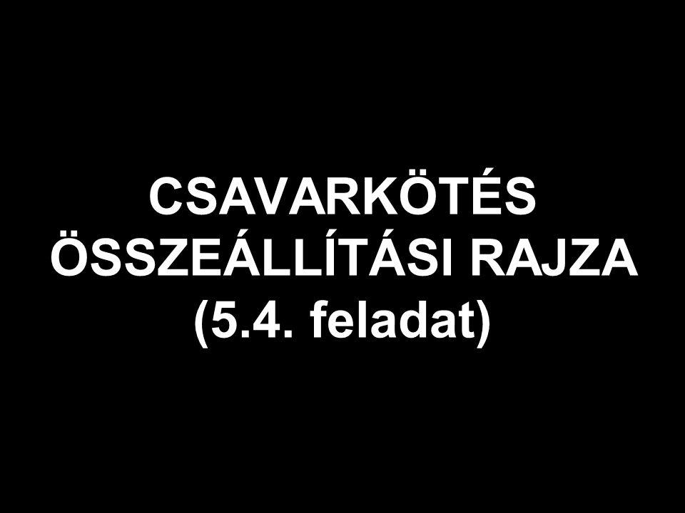 CSAVARKÖTÉS ÖSSZEÁLLÍTÁSI RAJZA (5.4. feladat)
