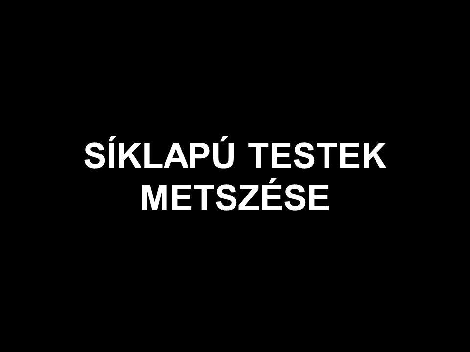 SÍKLAPÚ TESTEK DÖFÉSE EGYENESSEL