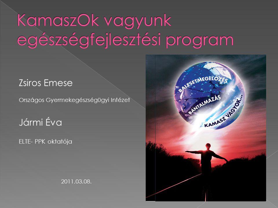 Zsiros Emese Országos Gyermekegészségügyi Intézet Jármi Éva ELTE- PPK oktatója 2011.03.08.