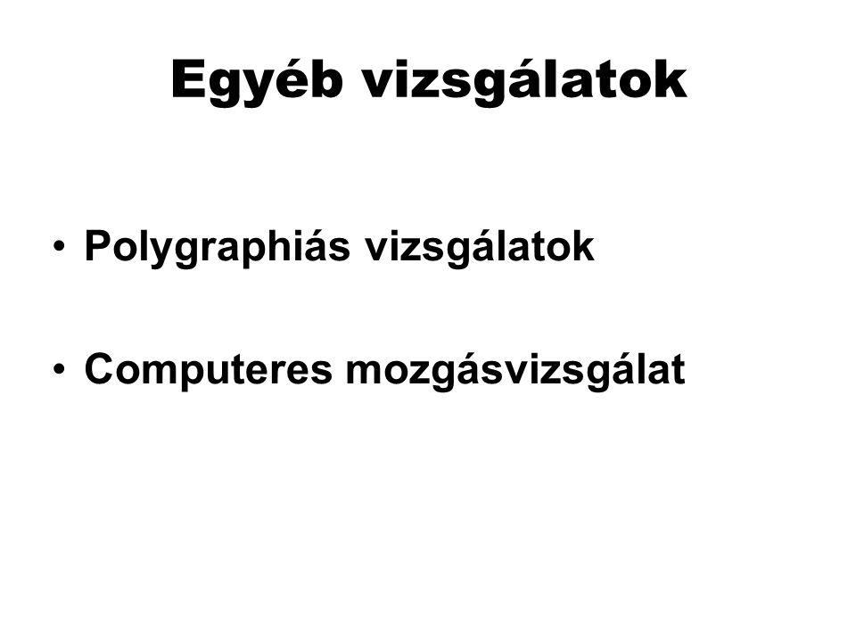 Egyéb vizsgálatok Polygraphiás vizsgálatok Computeres mozgásvizsgálat
