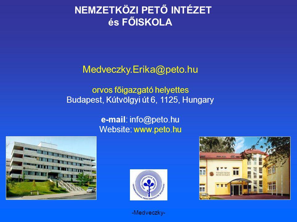 -Medveczky- NEMZETKÖZI PETŐ INTÉZET és FŐISKOLA Medveczky.Erika@peto.hu orvos főigazgató helyettes Budapest, Kútvölgyi út 6, 1125, Hungary e-mail: inf