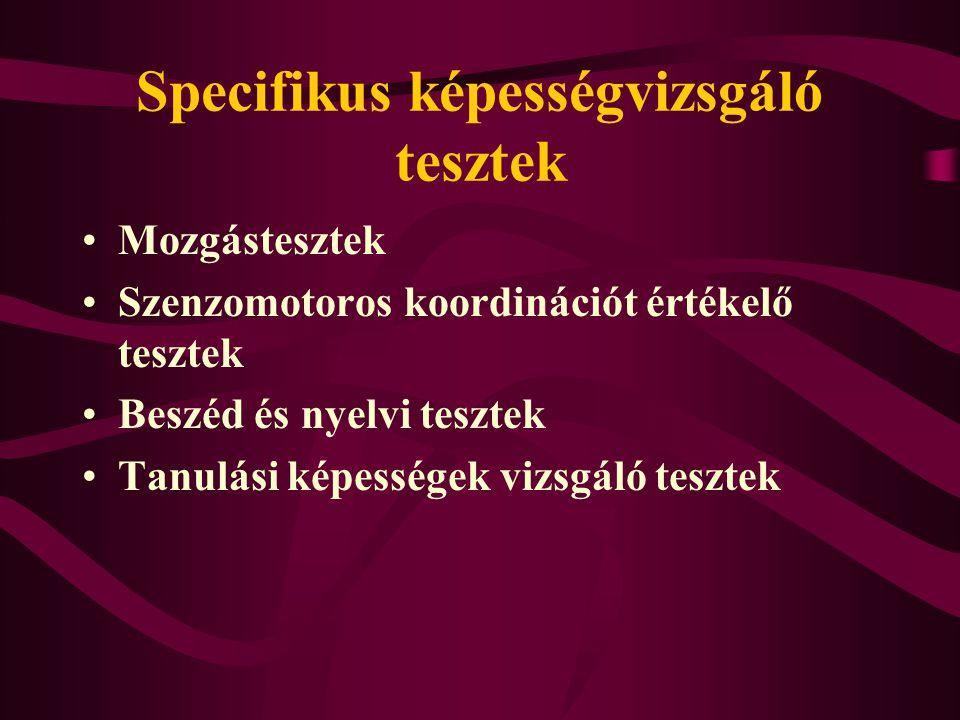 Specifikus képességvizsgáló tesztek Mozgástesztek Szenzomotoros koordinációt értékelő tesztek Beszéd és nyelvi tesztek Tanulási képességek vizsgáló tesztek