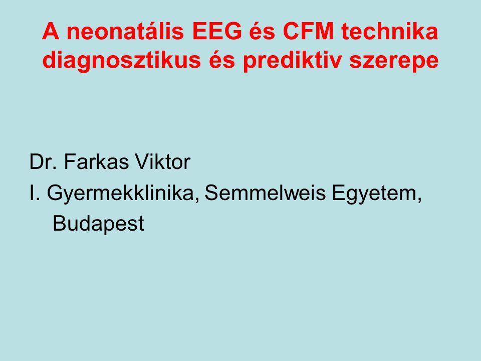 Electroencephalogram confirmatory rate in neonatal seizures Sheth, Padiatr Neurol 1999; 20: 27-30 Az EEG predictiv szerepe a klinikai kimenetelt tekintve Diagnosztikus ill.
