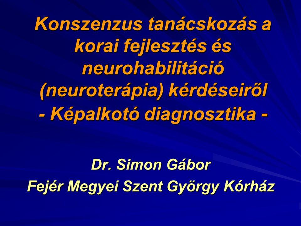 Módszerek 1) Ultraszonográfia/neuroszonográfia 2) Doppler szonográfia 3) CT 4) MRI