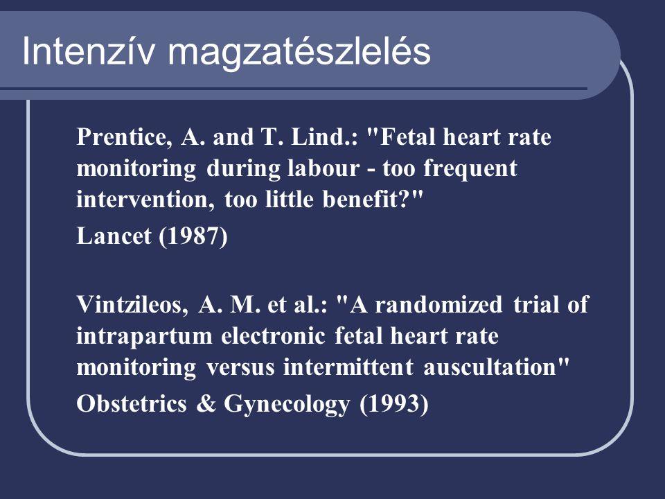 Intenzív magzatészlelés Prentice, A. and T. Lind.: