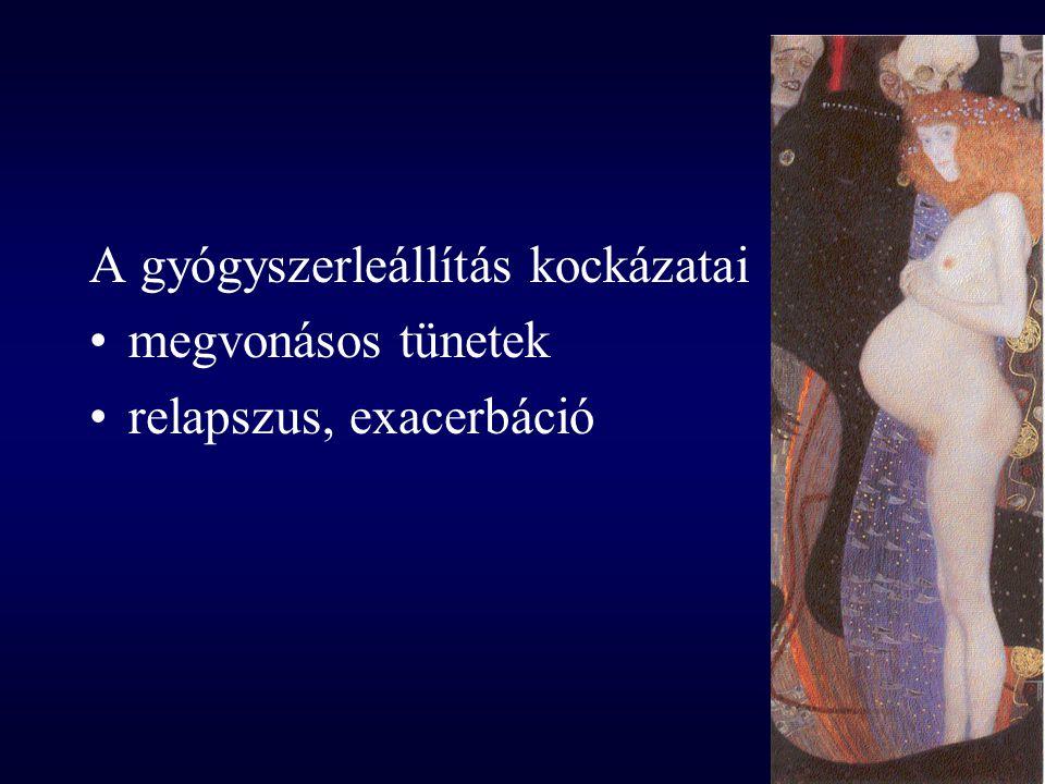 Clozapin (Leponex) Prospektív vizgálat: N = 51 41 normál születés 8 esetben eltérés (alacsony glükóz szinttől a malformációig) Konklúzió: nincs nagy teratogén kockázat (Psychotropic drug directory, 2002) Adatbázis: közel 200 eset - nincs spec.