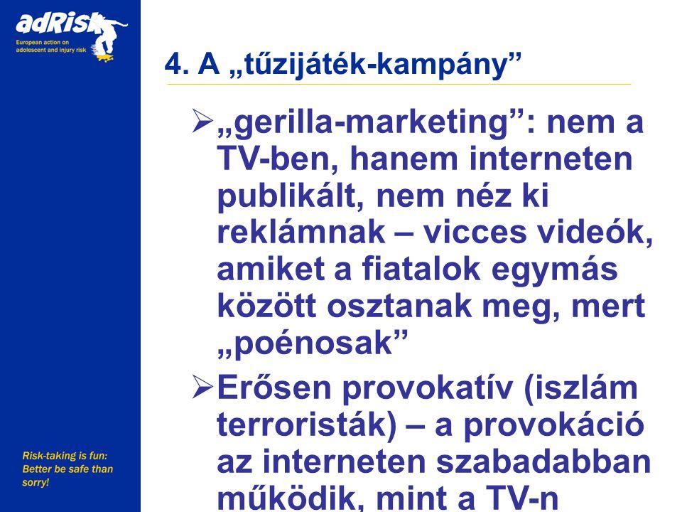 """4. A """"tűzijáték-kampány"""" Working together to make Europe a safer place  """"gerilla-marketing"""": nem a TV-ben, hanem interneten publikált, nem néz ki rek"""