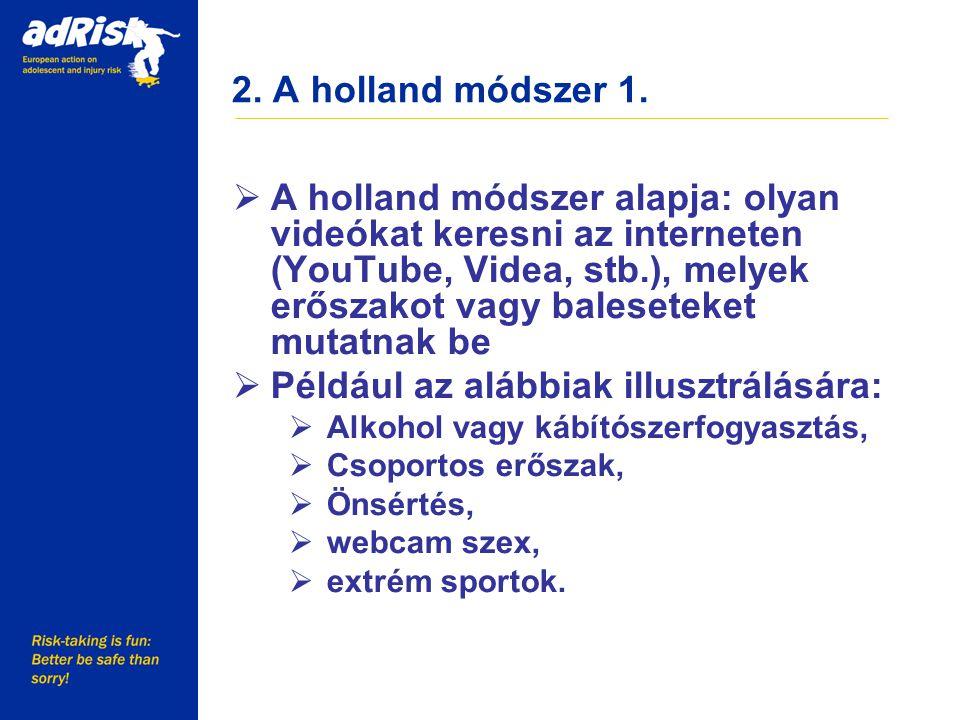 2.A holland módszer 2.  A filmek kiscsoportos beszélgetés során kerültek bemutatásra.