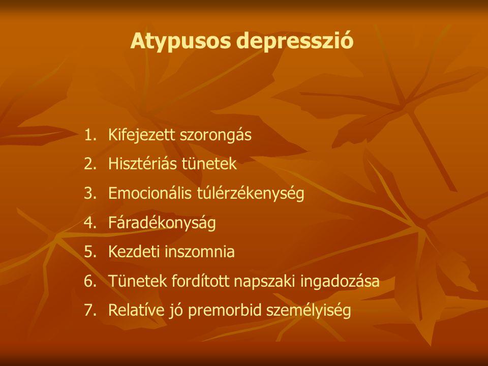 1.Kifejezett szorongás 2.Hisztériás tünetek 3.Emocionális túlérzékenység 4.Fáradékonyság 5.Kezdeti inszomnia 6.Tünetek fordított napszaki ingadozása 7