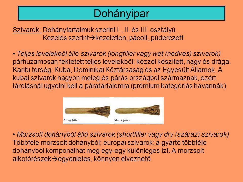 Szivarok: Dohánytartalmuk szerint I., II. és III. osztályú Kezelés szerint  kezeletlen, pácolt, púderezett Teljes levelekből álló szivarok (longfille