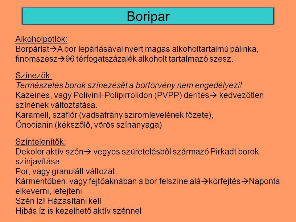 Boripar Szénsavas borok: Pezsgő: táj– és fajtajelleg nélküli alapbor + könnyű, de viszonylag magas savtartalmú borcukorszirup + fajélesztő.