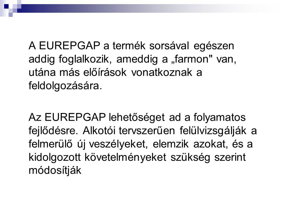"""A EUREPGAP a termék sorsával egészen addig foglalkozik, ameddig a """"farmon"""